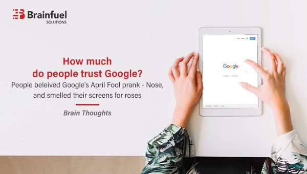 Brain Thoughts: April Fool's Day prank – Google Nose